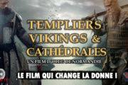 Templiers Vikings et Cathédrales Le film qui vous en apprend plus que cent documentaires Mainstream